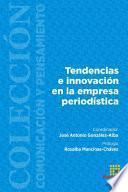 Tendencias e innovaci—n en la empresa period'stica