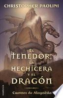 Tenedor, La Hechicera Y El Dragon, El. Cuentos de Alagaesia