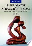 Tener mayor atracción sexual - Tomo 2