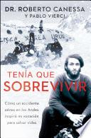 Tenía que sobrevivir (I Had to Survive Spanish Edition)