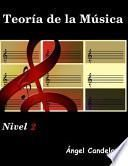 Teoria de la Musica: Nivel 2