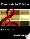 Teoría de la Música: Niveles 1 - 2