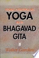 Teoría y Práctica del Yoga en el Bhagavad Gita