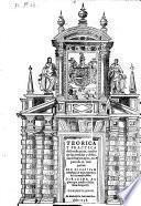 Teorica y practica de fortificacion ... conforme las medidas y defensas destos tiempos, repartida in 3 partes