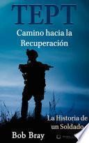 TEPT Camino hacia la Recuperación: La Historia de un Soldado