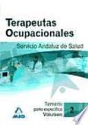 Terapeutas Ocupacionales del Servicio Andaluz de Salud. Temario parte específica. Volumen II