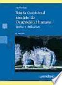 Terapia ocupacional. Modelo de Ocupación Humana. Teoría y aplicación.