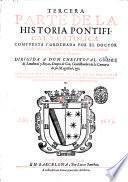 Tercera parte de la historia pontifical y catolica. Compuesta y ordenada por ... Luis de Bauia .... Dirigida a don Christoual Gomez ... Contiene ... las cosas mas notables sucedidas en el mundo, desde el ano de mil y quinientos y setenta y dos, hasta el de mil y quinientos y nouenta y vno
