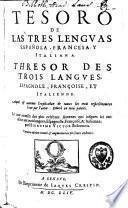 Tesoro de las tres lenguas española, francesa, y italiana
