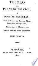 Tesoro del Parnaso español, ó Poesías selectas, desde el tiempo de Juan de Mena, hasta el fin del siglo xviii, recogidas y ordenadas por M.J. Quintana
