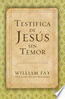 Testifica de Jesús sin Temor