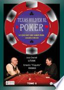Texas Hold'em Poker, lo que hay que saber para aprender a jugarlo Tomo II
