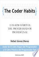 The Coder Habits: Los 39 hábitos del programador profesional