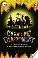 The Creature Department. La fábrica de inventos tras la penúltima puerta del final del pasillo