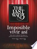 The Last Waltz. Imposible vivir así