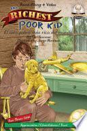 The Richest Poor Kid / El Niño Pobre Más Rico Del Mundo