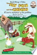 The Sly Fox and the Chicks / El Zorro Astuto Y Los Pollitos
