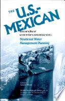 The U.S.-Mexican Border Environment