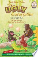 The Ugly Caterpillar / La Oruga Fea