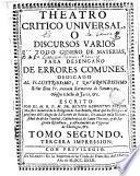 Theatro critico universal, o discursos varios en todo genero de materias, para desengaño de errores comunes..., 2