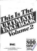 This is the Ultimate Fake Book: It contains over 800 songs for piano, vocal, guitar, electronic keyboards, and all 'C' instruments.