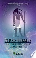 Thot-Hermes. Las leyes universales. Magia-Hek