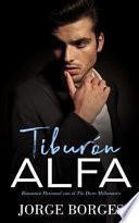 Tiburón Alfa: Romance Pasional Con El Tío Duro Millonario