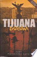 Tijuana dream