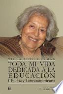 Toda mi vida dedicada a la educación chilena y latinoamericana
