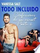 Todo incluido - Confesiones de un escort Parte 6