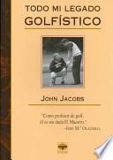 Todo mi legado golfístico