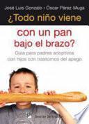 ¿Todo niño viene con un pan bajo el brazo?