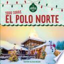 Todo sobre el Polo Norte (All About the North Pole)