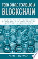 Todo Sobre Tecnología Blockchain
