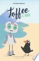 TOFFEE, El Robot