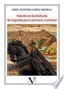 Toledo en la histori de España para jóvenes curiosos