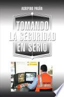TOMANDO LA SEGURIDAD EN SERIO