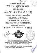 Tomo primero de La Quaresma del Padre Luis Burdalue, de la extinguida Compañia llamada de Jesus