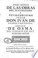 Tomo quinto de las Obras del ilustrissimo y reverendissimo señor Don Juan de Palafox y Mendoza ...