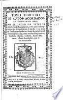 Tomo tercero de autos acordados que contiene nueve libros por el orden de titulos de las Leyes de Recopilacion, i van en èl las Pragmaticas que se imprimieron el año de 1723...