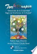 TorÁrterapia. Desarrollo de la Creatividad Según las Enseñanzas de la Kabalá