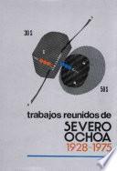 Trabajos reunidos de Severo Ochoa 1928-1975