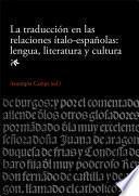 Traducción en las relaciones ítalo-españolas: lengua, literatura y cultura, La (eBook)