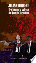 Tráiganme la cabeza de Quentin Tarantino