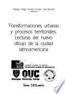 Transformaciones urbanas y procesos territoriales
