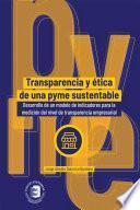 Transparencia y ética de una pyme sustentable