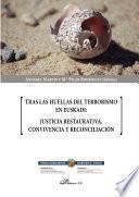 Tras las huellas del Terrorismo en Euskadi: Justicia restaurativa, Convivencia y reconciliación.