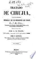 Tratado de cirugía, ó sea de las enfermedades quirúrgicas y de las operaciones que exigen