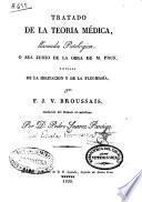Tratado de la Teoria Medica, llamada Patológica ó sea Juicio de la obra de M. Prus titulada de la irritación y de la flegmasía
