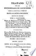 Tratado de las enfermedades de las mugeres, desde la edad de la pubertad hasta la crítica inclusive
